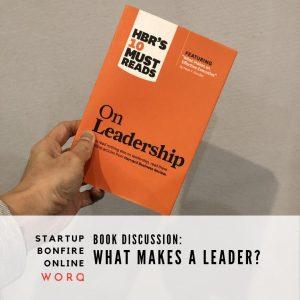 WORQ Bonfire - what makes a leader